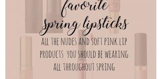 Favorite Spring Lipsticks