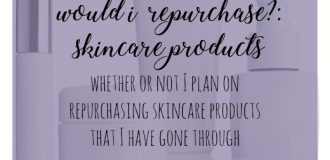 Would I Repurchase?: Skincare Products