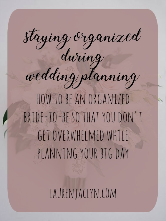 Staying Organized During Wedding Planning - LaurenJaclyn.com